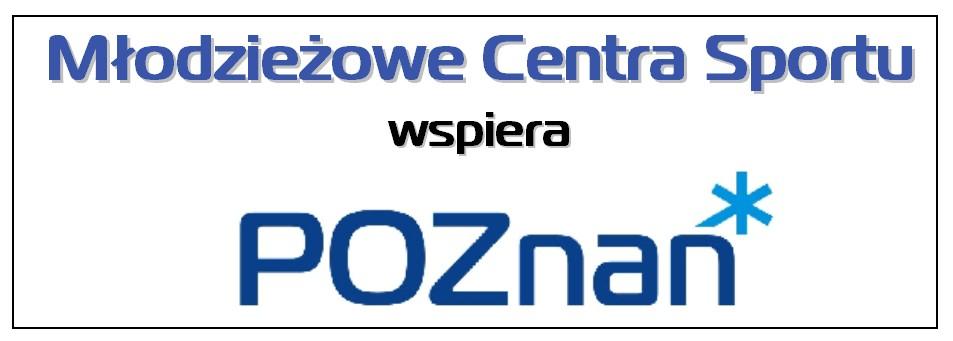 Młodzieżowe Centra Sportu MUKS Poznań wspiera Miasto Poznań